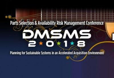 DMSMS - Diminishing Manufacturing Sources and Material Shortages 2018 Conference